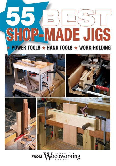 what is the best woodworking magazine 55 best shop made jigs popular woodworking magazine