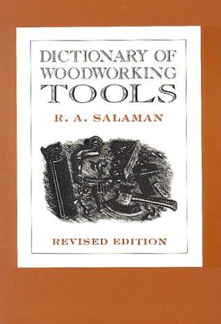 Dictionary Of Woodworking Tools By R A Salaman Reviews