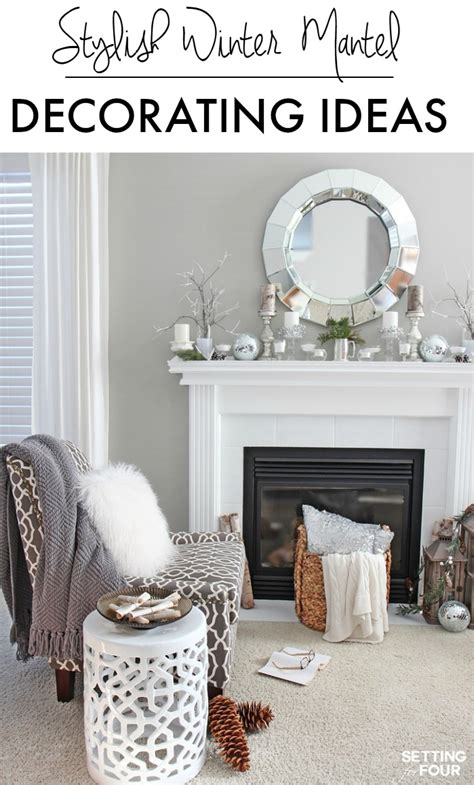 simple mantel decorating ideas winter mantel decorating ideas setting for four