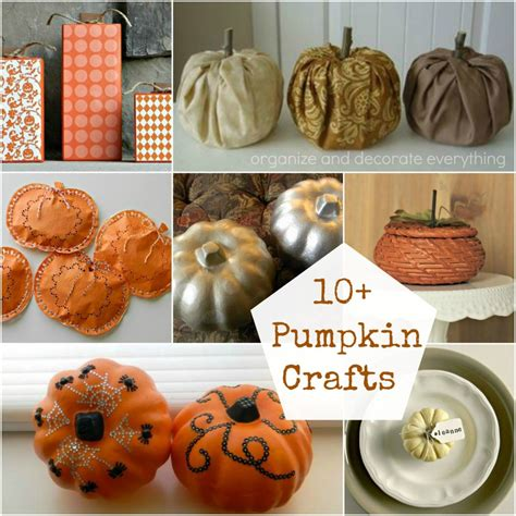 pumpkin craft ideas for 10 pumpkin crafts organize and decorate everything