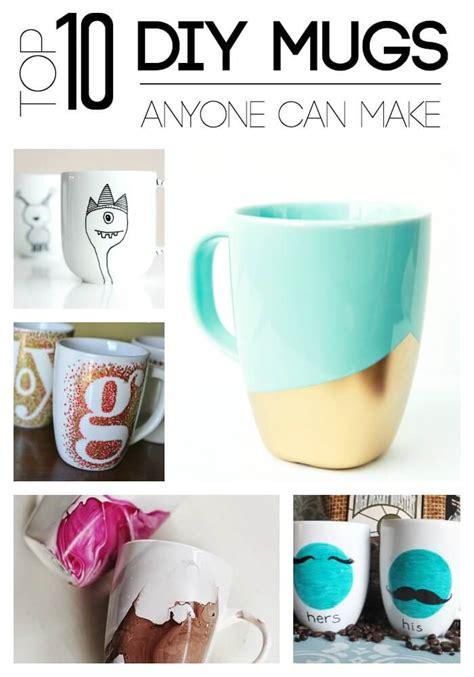 Top 10 Diy Mugs Anyone Can Make