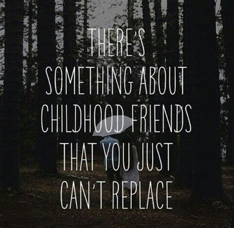 childhood friend best friends quotes about childhood quotesgram