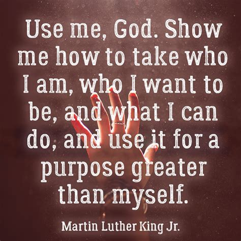 how to use prayer use me god martin luther king jr teach purpose