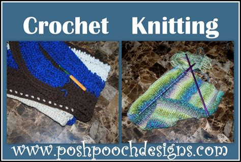 what is the difference between knitting and crochet posh pooch designs clothes crocheting versus knitting