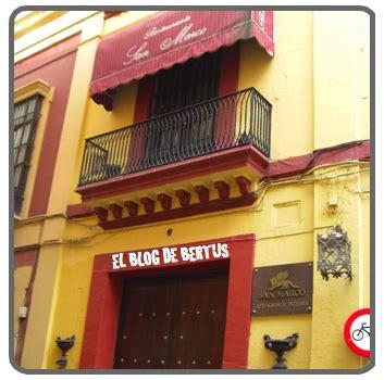 restaurante san marcos sevilla calle cuna mis vacaciones iv sevilla y c 243 rdoba el blog de bertus