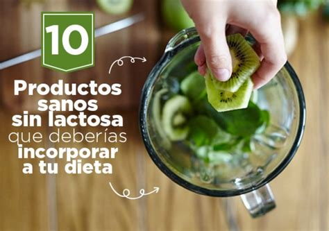 lista alimentos sin lactosa 10 productos sanos sin lactosa para incorporar a tu dieta