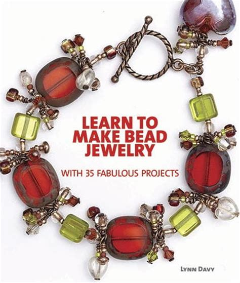 learn jewelry learn to make bead jewelry with 35 fabulous projects