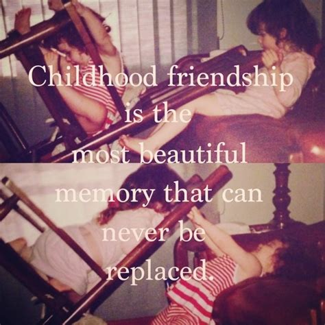 childhood friend my childhood friend quotes quotesgram
