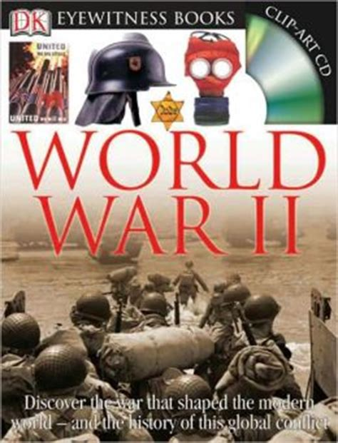 world war 2 in pictures book world war ii dk eyewitness books series by simon