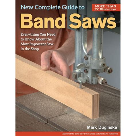 woodworking books new complete guide to band saws how to use bandsaws