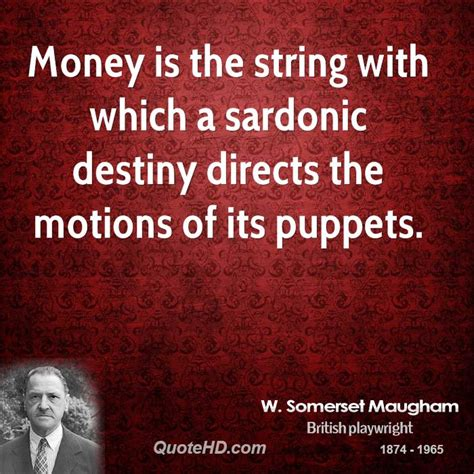 a string of maugham puppet quotes quotesgram