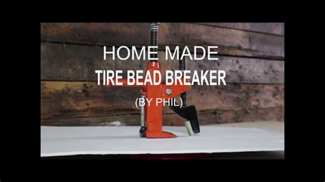 how to tire bead at home tire bead breaker home made