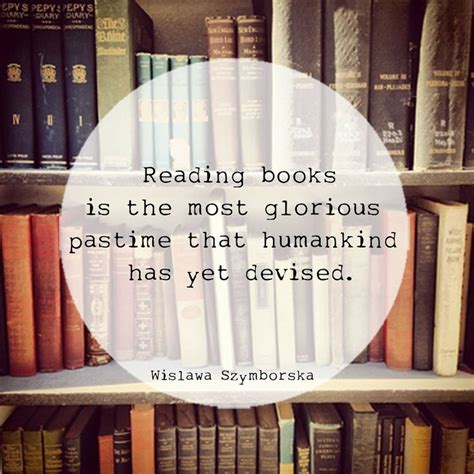 pictures about reading books quot reading books is the most glorious pastime that humankind