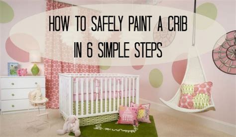baby safe paint for crib safe paint for baby crib newsonair org