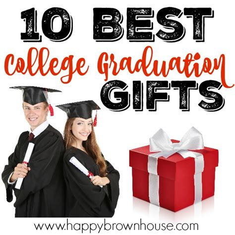 college gifts 10 best college graduation gifts happy brown house
