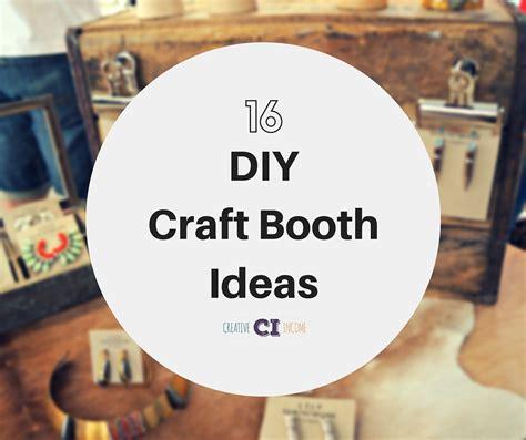 fair craft ideas 16 diy craft booth ideas creative income