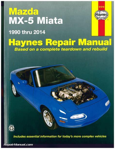 haynes mazda mx 5 miata 1990 2014 auto repair manual