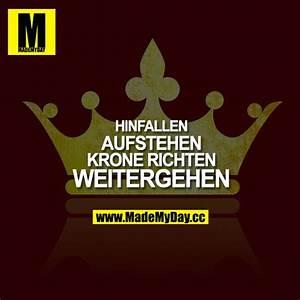 Spruch Krone Richten : hinfallen aufstehen krone richten weitergehen made my day ~ Markanthonyermac.com Haus und Dekorationen