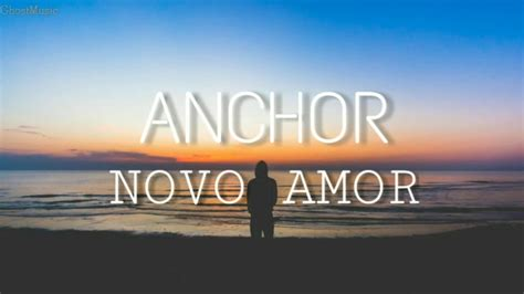Anchor Lyrics Novo novo amor anchor sub espa 241 ol lyrics youtube