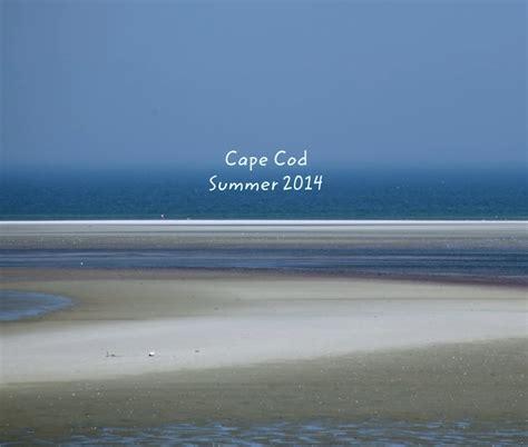 Cape Cod Summer 2014 By Karen Eva Laing Arts