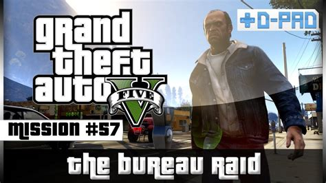 the bureau raid crew option walkthrough mission 57 gta 5
