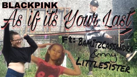 Blackpink As If Its Your Last {dance Cover} Ft
