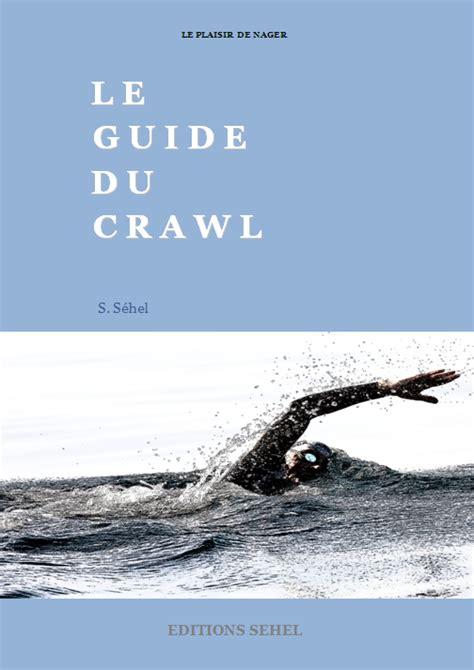 le battement de jambes 233 ni 232 me 233 pisode le plaisir de nager le guide du crawl moderne
