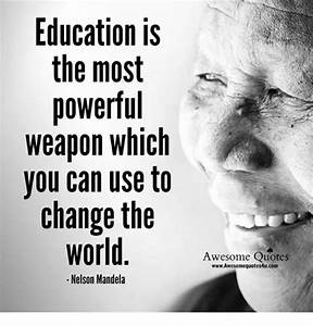 Education Is The Most Powerful Weapon Poster : education is the most powerful weapon which you can use to change the nelson mandela awesome ~ Markanthonyermac.com Haus und Dekorationen