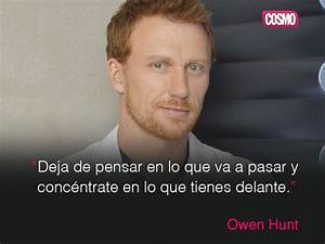 Frase de Owen Hunt | Grey's Anatomy | Pinterest | Owen ...