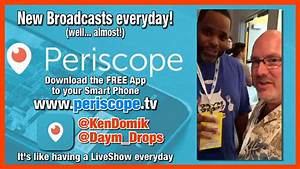 Ken Domik and Daym Drops are now on Periscope - Follow us ...