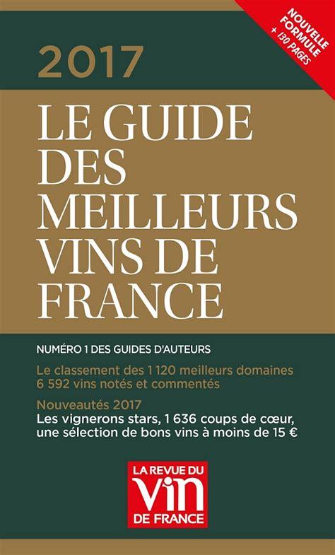 Premières Infos Sur Le Guide Des Meilleurs Vins De France 2017