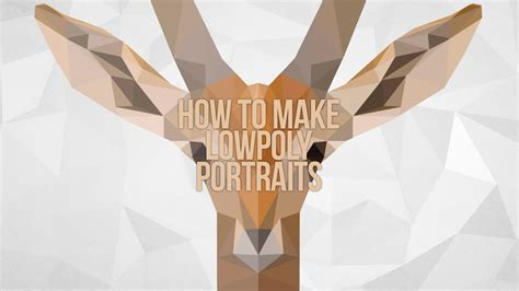 How To Make A Lowpoly Portrait  By Will P Youtube