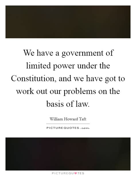We Have A Government Of Limited Power Under The. Faith Connors Quotes. Best Friend Quotes. Strong Powerful Quotes And Sayings. Beautiful Quotes By Authors. Family Quotes Wedding. Happy Him Quotes. Song Quotes Sunset. Good Quotes Self Confidence