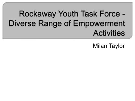 rockaway youth task diverse range of empowerment activities