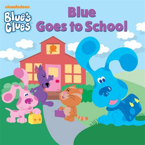 Blue Goes To School (blue's Clues) By Nickelodeon