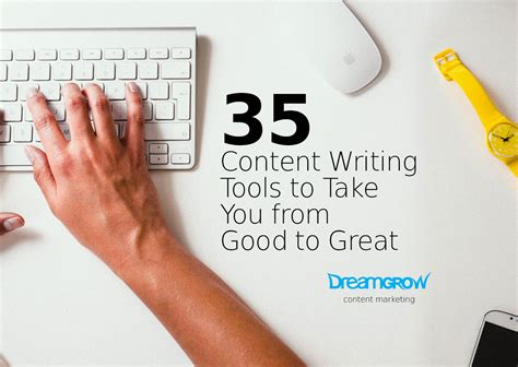 37 Content Writing Tools To Take You From Good To Great @dreamgrow 2018