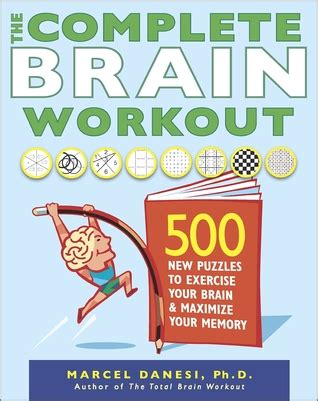 The Complete Brain Workout 500 New Puzzles To Exercise