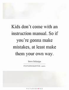 Kids don't come with an instruction manual. So if ...