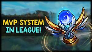 League of Legends : MVP System! - YouTube