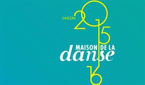 saison 2015 2016 la maison de la danse de lyon danses avec la plume l actualit 233 de la danse