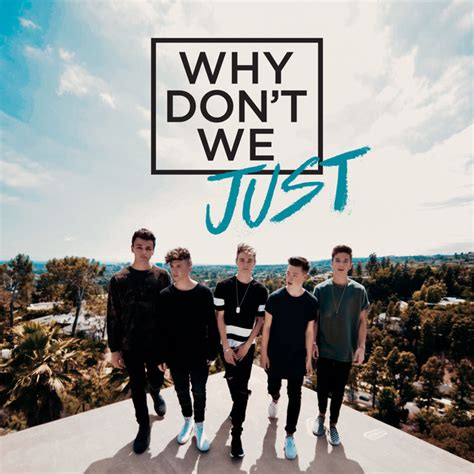 Why Don't We Just By Why Don't We On Spotify