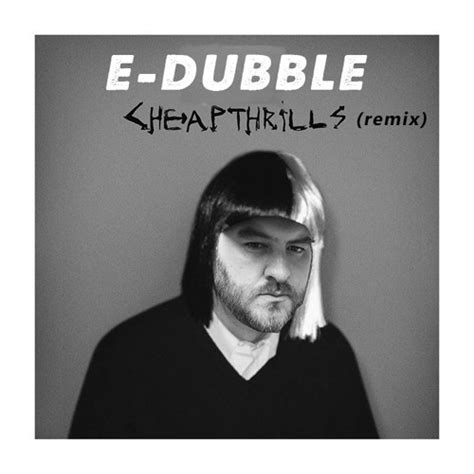 Cheap Thrills Remix by E Dubble Cheap Thrills Remix Lyrics Genius Lyrics