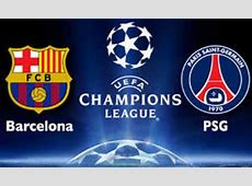 Paris SG vs Barcelona Live Streaming Info Watch Champions