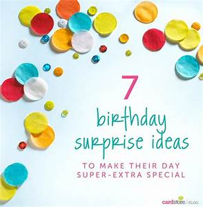 7 birthday surprise ideas to make their day super-extra ...