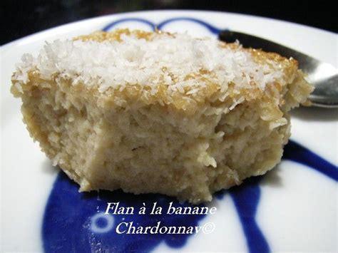 flans 224 la banane dessert rapide douceurs sucr 233 es boulange et autres recettes