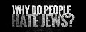 Why People Hate Jews and the Rise of Anti-Semitism Today ...