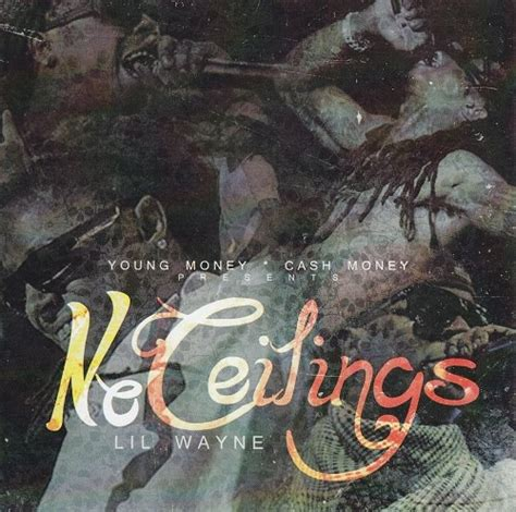 No Ceilings Mixtape Tracklist by Lil Wayne No Ceilings Mixtape Alternate Covers