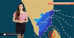Chennai Rains 2017 Update: Moderate to heavy rains to ...