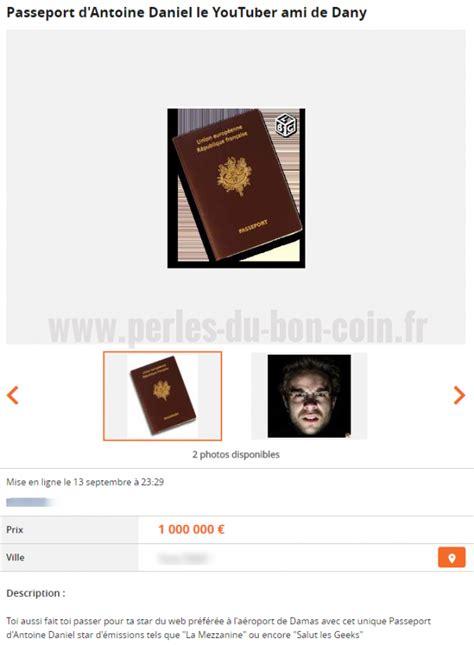 il vend le passeport d antoine daniel sur le bon coin perles du bon coin