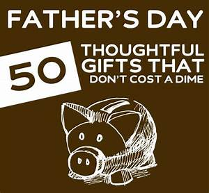 50 Thoughtful Father's Day Gifts That Don't Cost a Dime